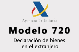 Modelo 720 –Bienes situados en el extranjero. Impuestos residentes en España