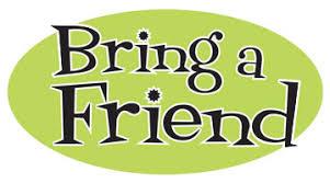 Bring-A-Friend  – Get Rewarded!